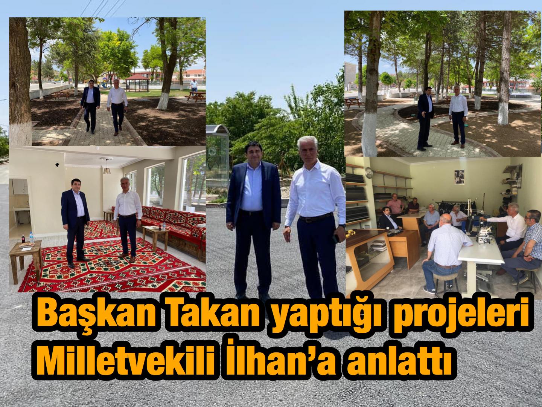 Başkan Takan projelerini Milletvekili İlhan'a anlattı