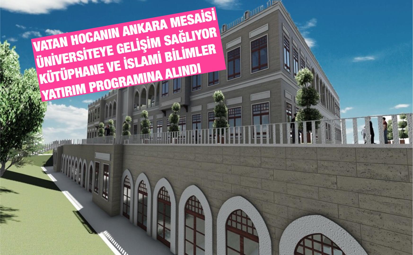 Kütüphane ve İslami İlimler Fakültesi Binalarımız 2020 Yatırım Planına Alındı