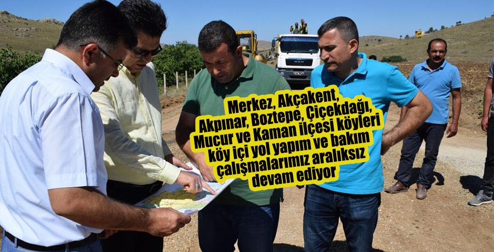 Yılmaz: Merkez, Akçakent, Akpınar, Boztepe, Çiçekdağı, Mucur ve Kaman ilçesi köyleri köy içi yol yapım ve bakım çalışmalarımız aralıksız devam ediyor.