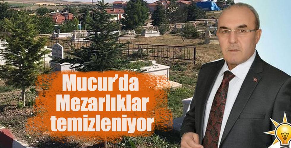 Mucur'un mezarlıkları temizleniyor