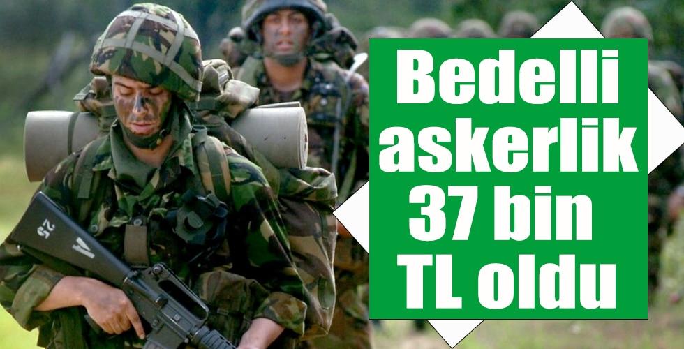Bedelli askerlik 37 bin TL