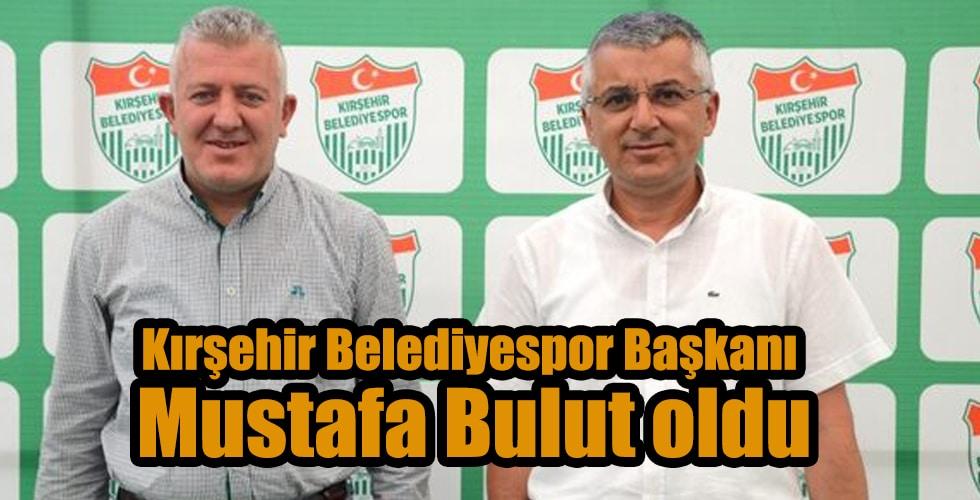 Kırşehir Belediyespor Başkanı Mustafa Bulut oldu