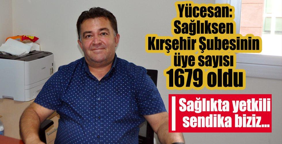 Yücesan: Sağlıksen Kırşehir Şubesinin üye sayısı 1679 oldu