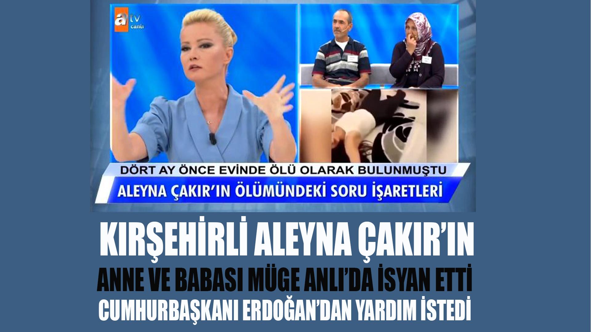 Kırşehirli Aleyna Çakır'ın annesi ve babası Erdoğan'dan yardım istedi