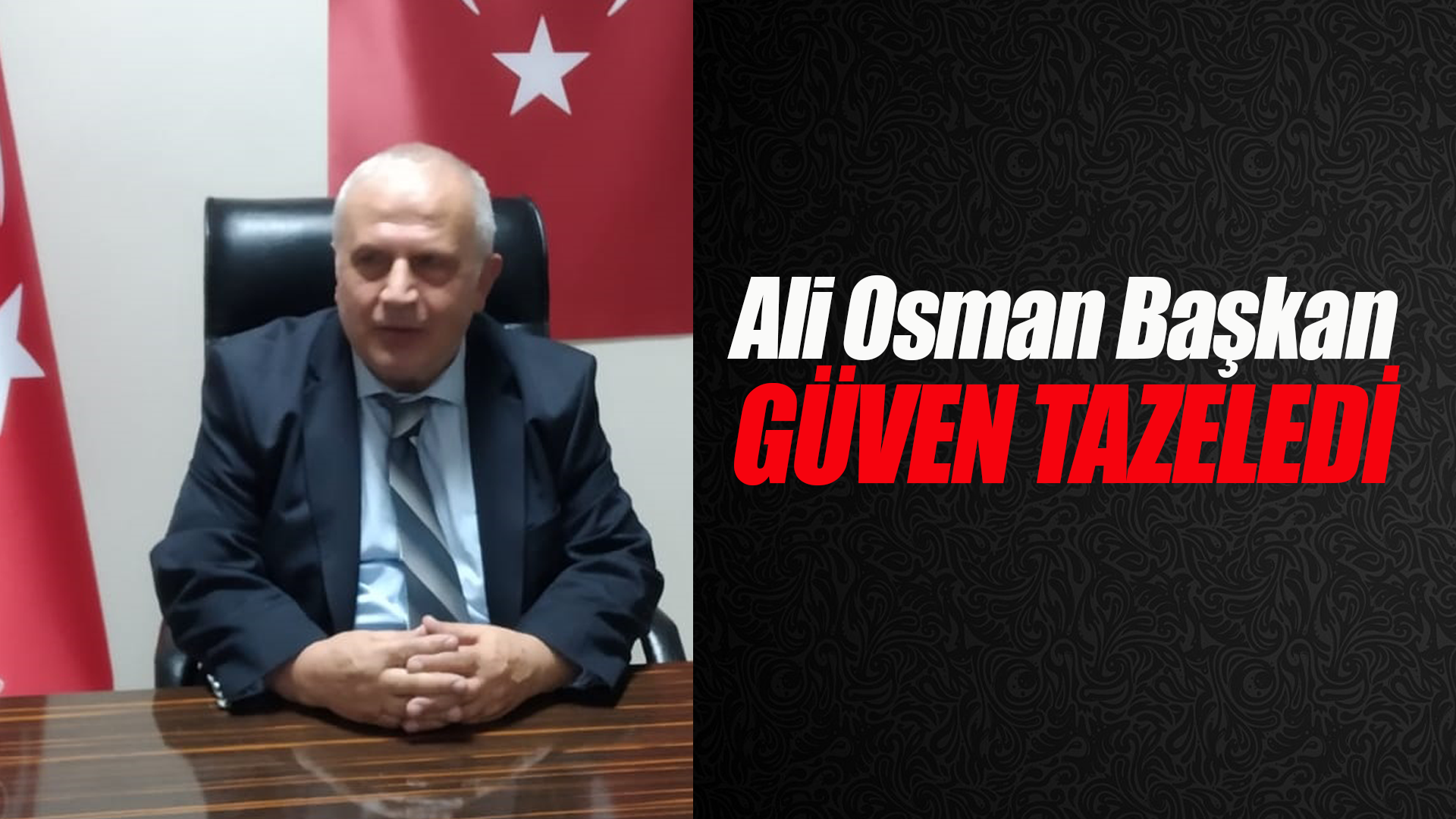 Ali Osman Bilgin güven tazeledi