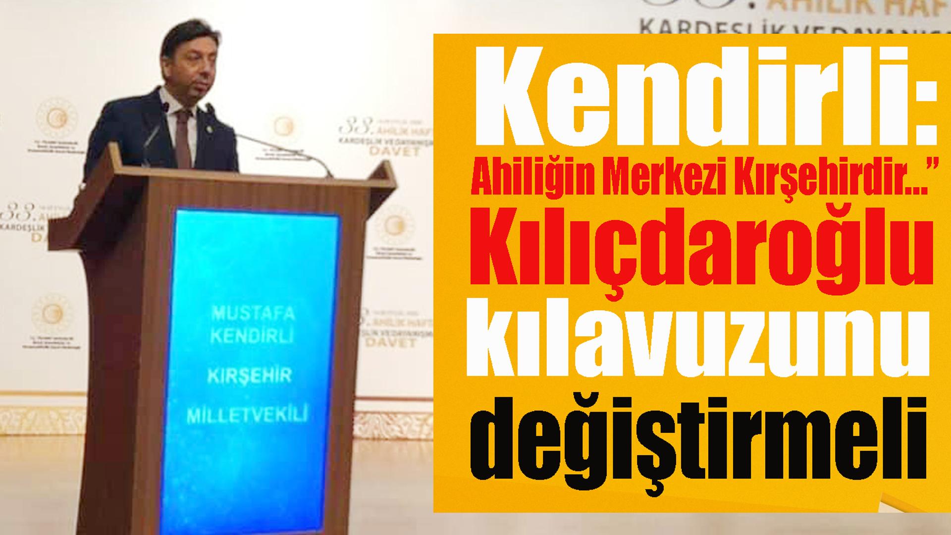 """Kendirli: """"Ahiliğin Merkezi Kırşehirdir…"""""""