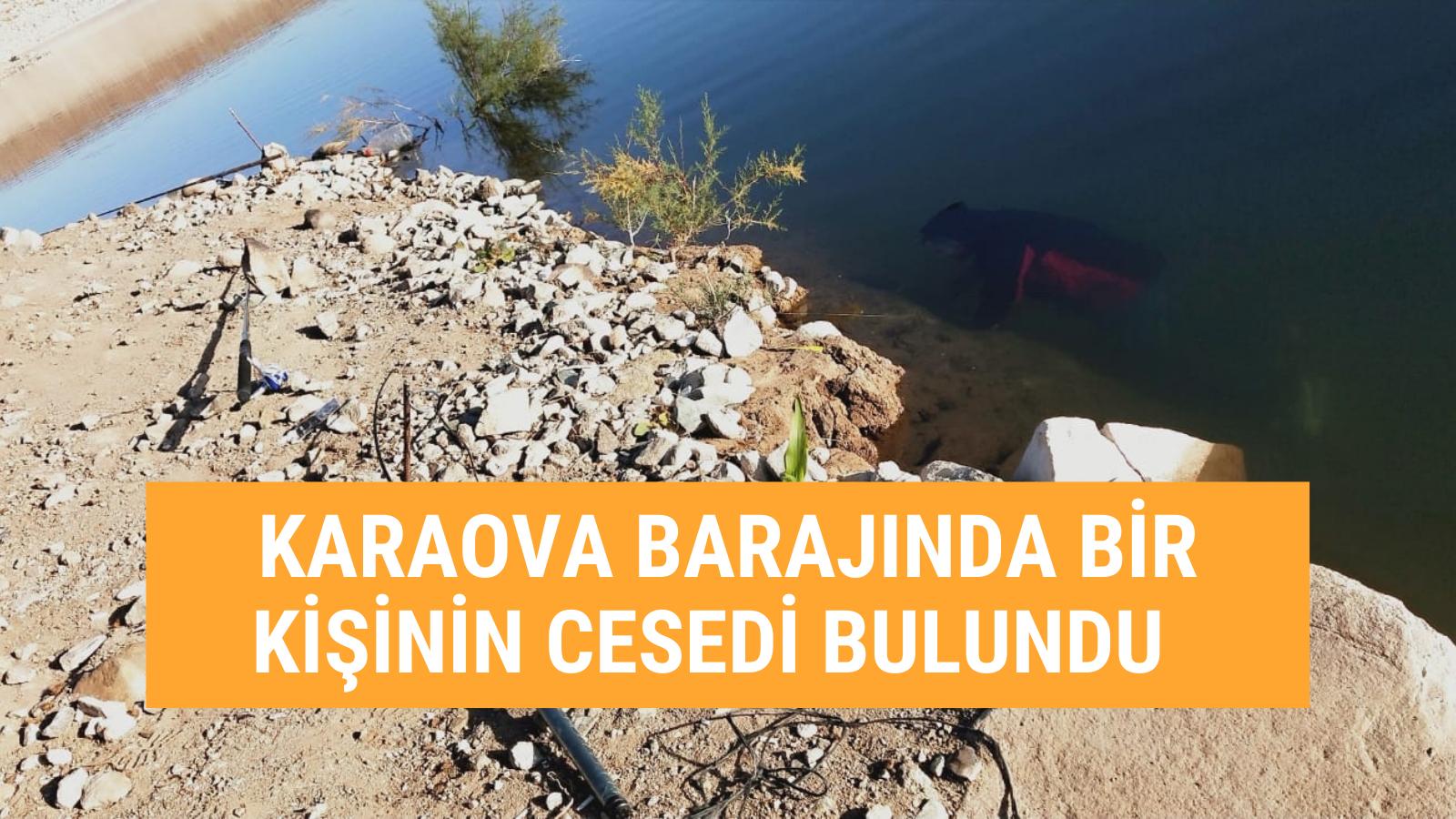 SONDAKİKA-Karaova Barajında şüpheli ölüm