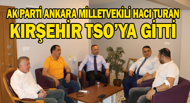 Milletvekili Turan'dan TSO Başkanı Yılmaz'a ziyaret