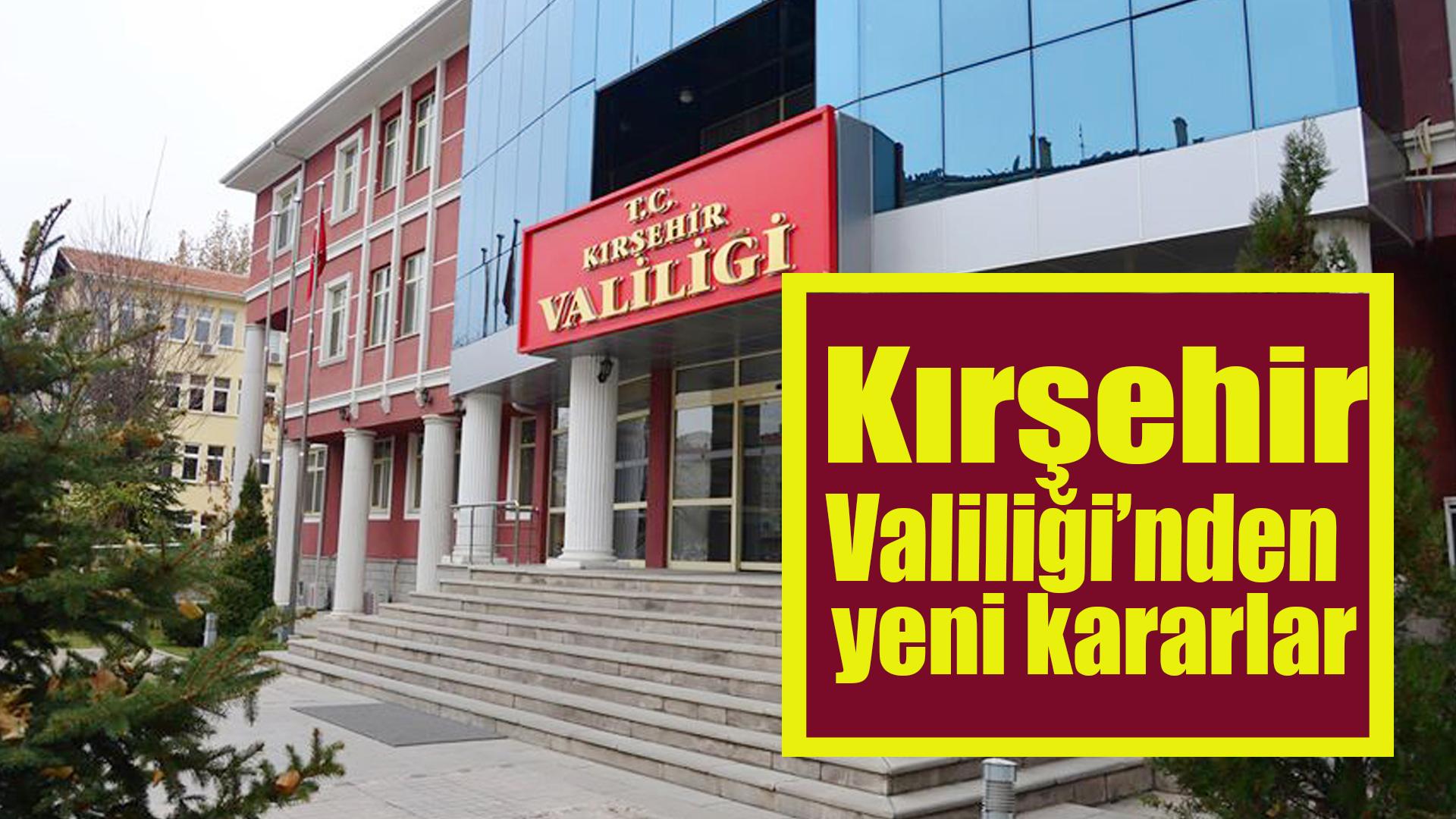 Kırşehir Valiliği'nden eğitimle ilgili yeni kararlar