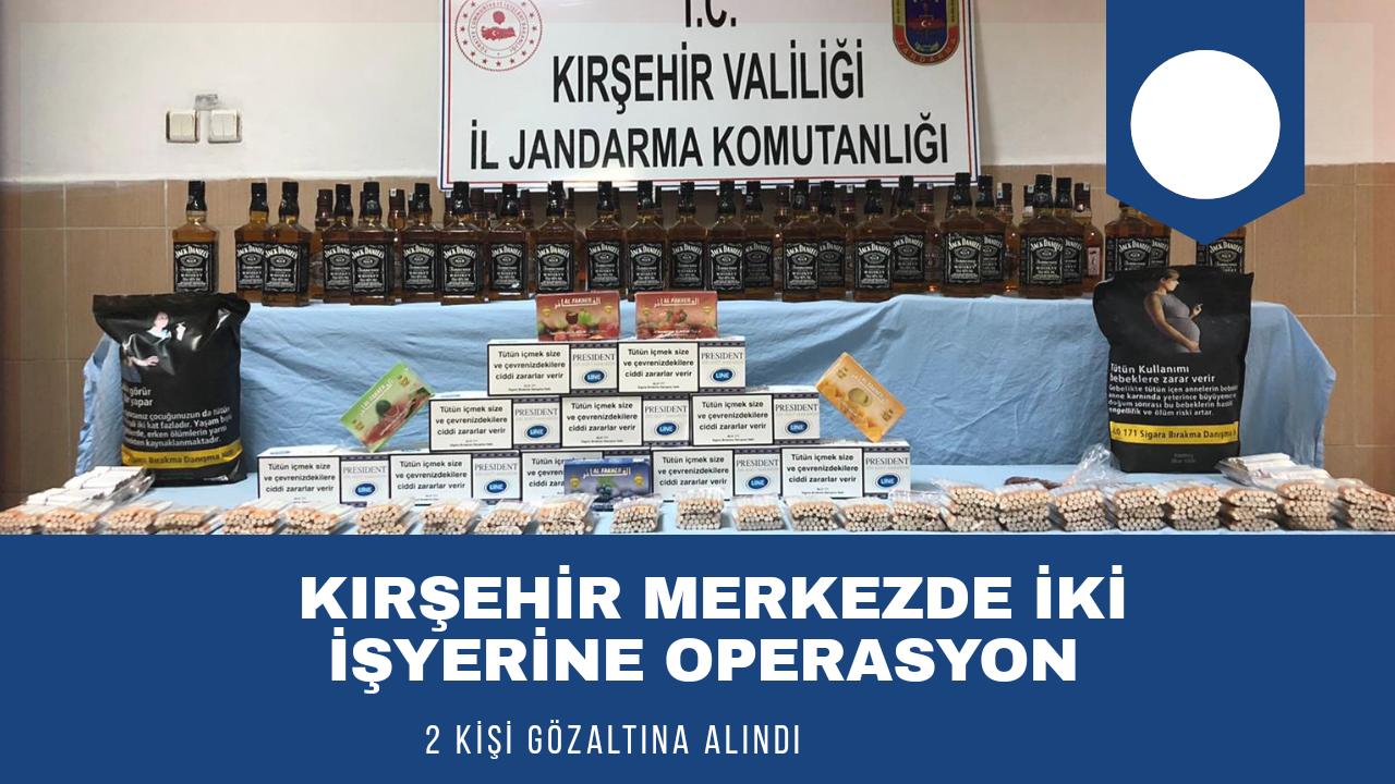 Kırşehir merkezde iş yerlerine operasyon