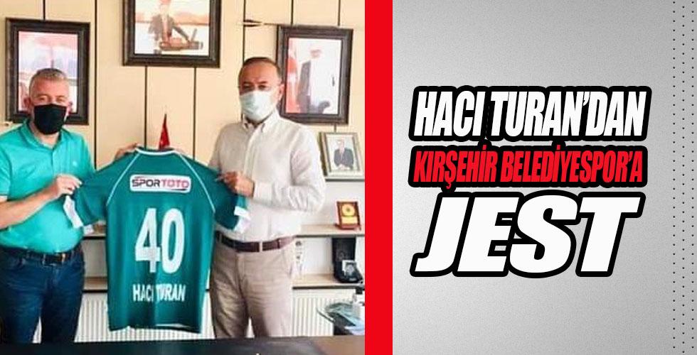 Hacı Turan'dan Kırşehir Belediyespor'a jest