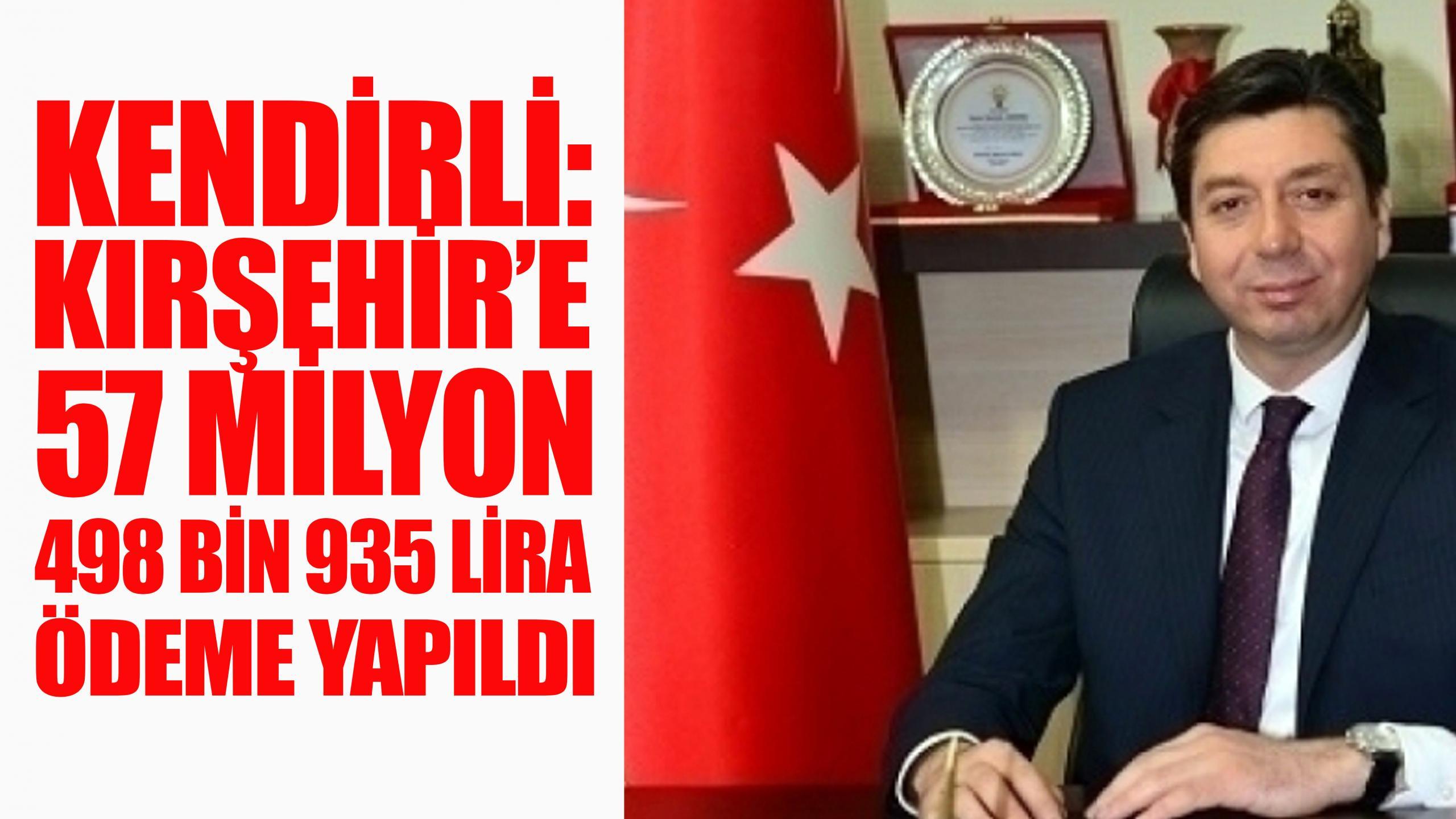 Kendirli: Kırşehir'de 57 milyon 498 bin 935 lira ödeme yapıldı