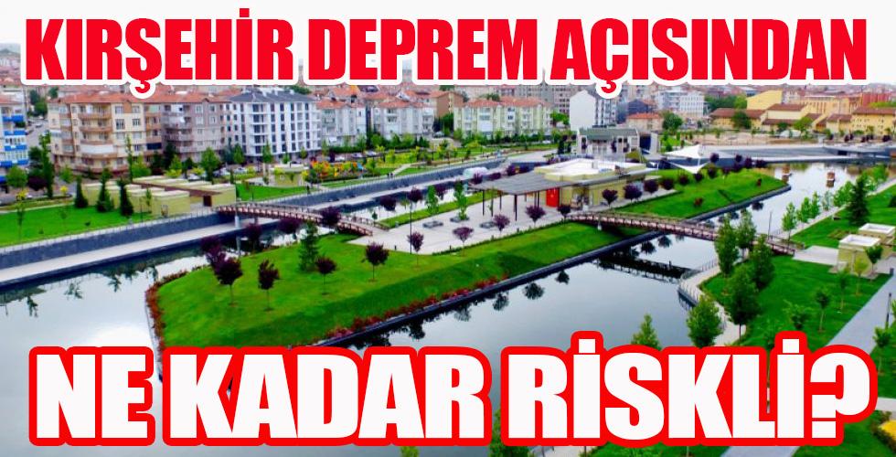 Kırşehir'de deprem ne kadar riskli?