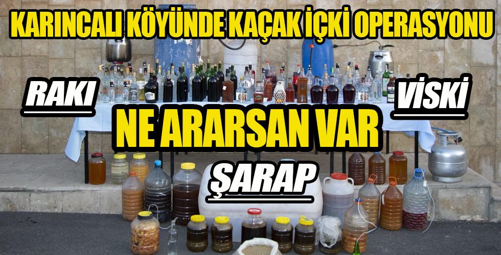 Karıncalı Köyüne kaçak içki operasyonu