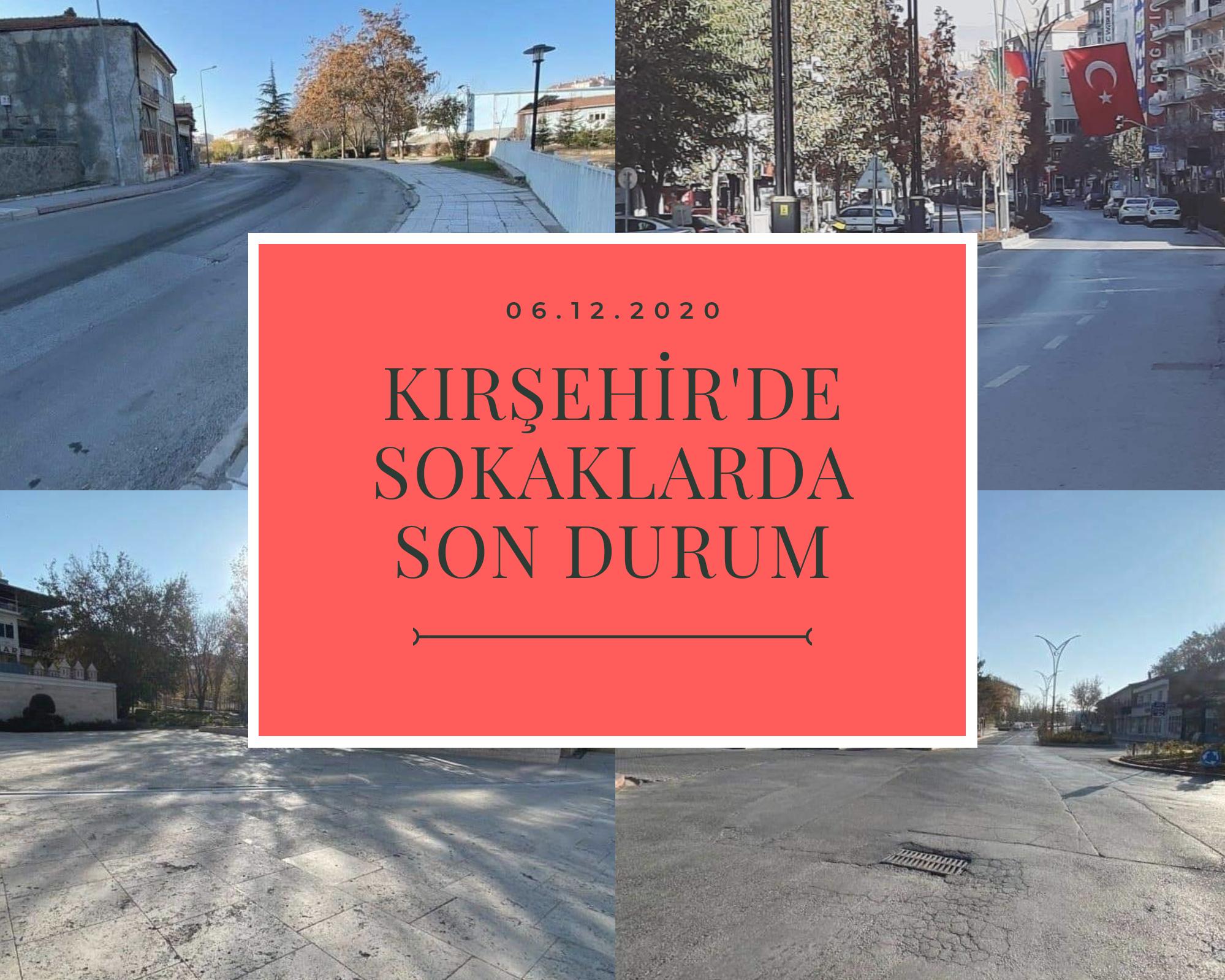Kırşehir'de sokaklarda son durum