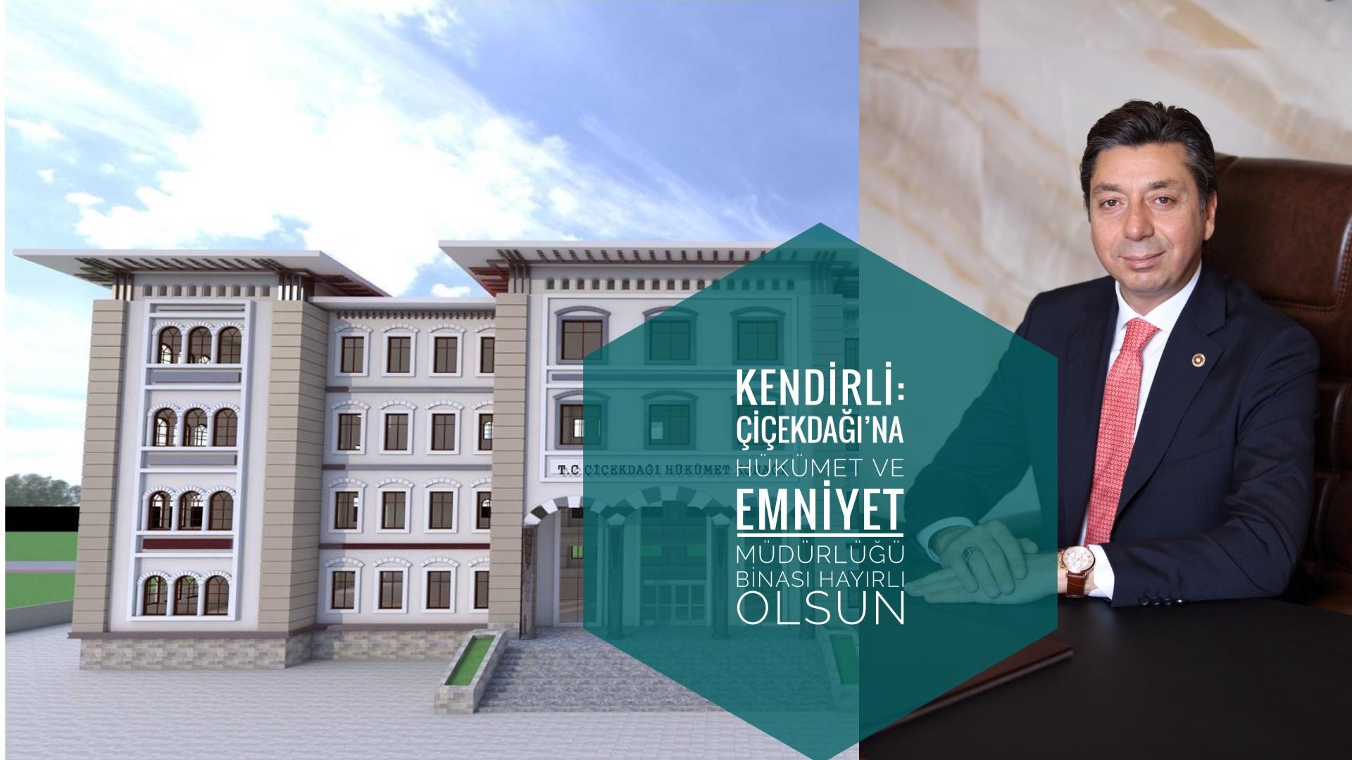 Milletvekili Kendirli'den Çiçekdağı'na yeni kamu binaları müjdesi