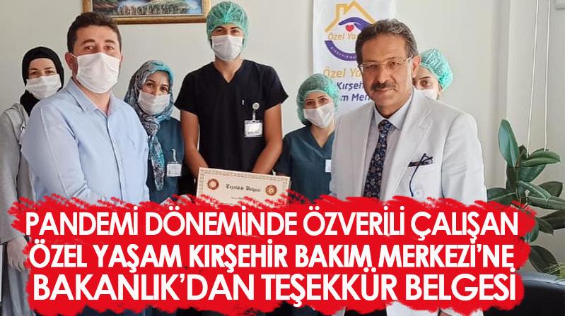 Özel Yaşam Kırşehir Bakım Merkezi'ne Bakanlık'dan teşekkür