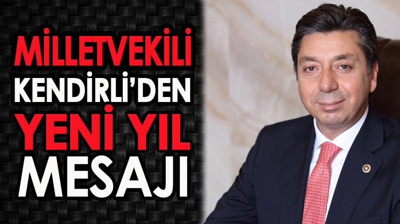 AK Parti Milletvekili Kendirli'den yılbaşı mesajı