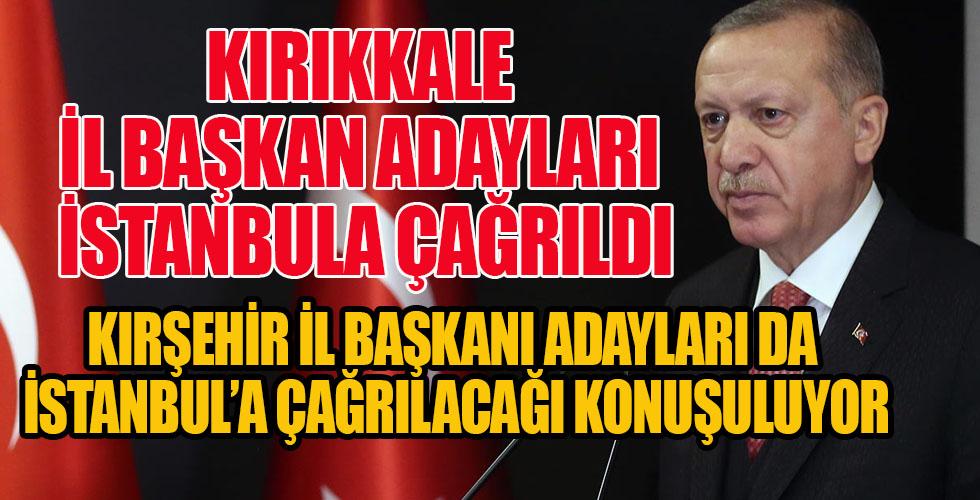 İl Başkanı Adaylarının İstanbul'a çağrılması bekleniyor