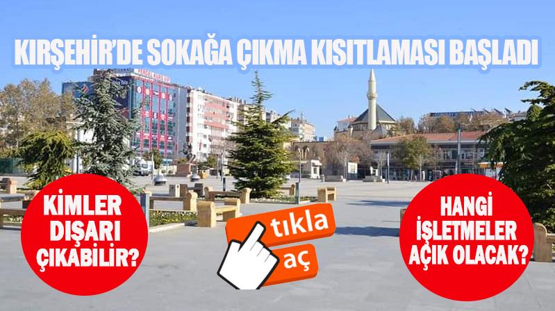 Kırşehir'de sokağa çıkma kısıtlaması başladı