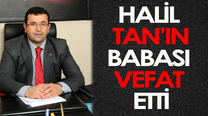 Halil Tan'ın Babası vefat etti