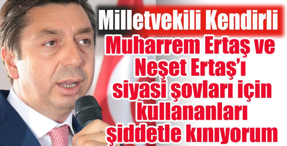 Milletvekili Kendirli: Muharrem Ertaş ve Neşet Ertaş'ı siyasi şovları için kullananları şiddetle kınıyorum