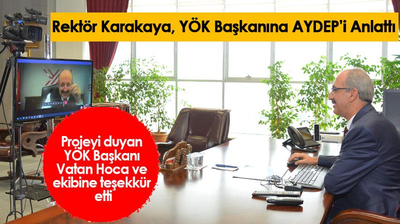 Rektör Karakaya, YÖK Başkanına AYDEP'i Anlattı