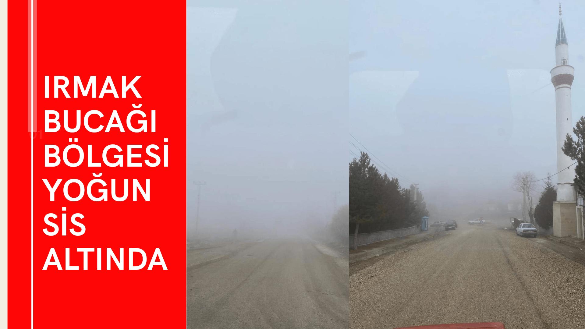 Irmak bucağı bölgesi yoğun sis altında