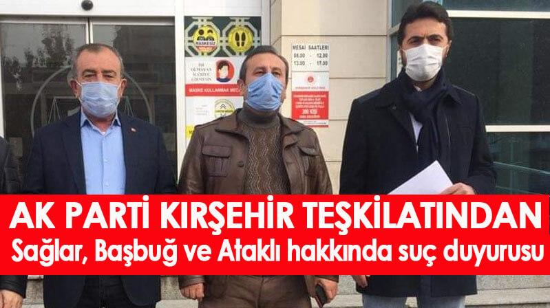 AK Parti Kırşehir Teşkilatından Sağlar, Başbuğ ve Ataklı hakkında suç duyurusu