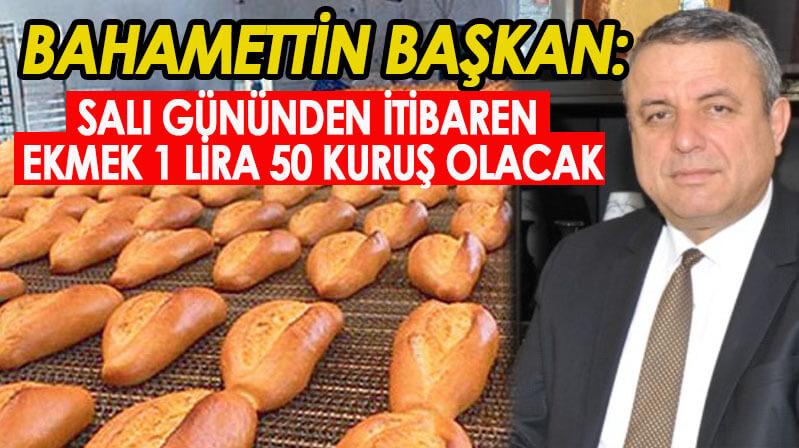 Başkan Öztürk, ekmek fiyatını onayladı: 200 gr ekmek, salı gününden itibaren 1 lira 50 kuruştan satılacak