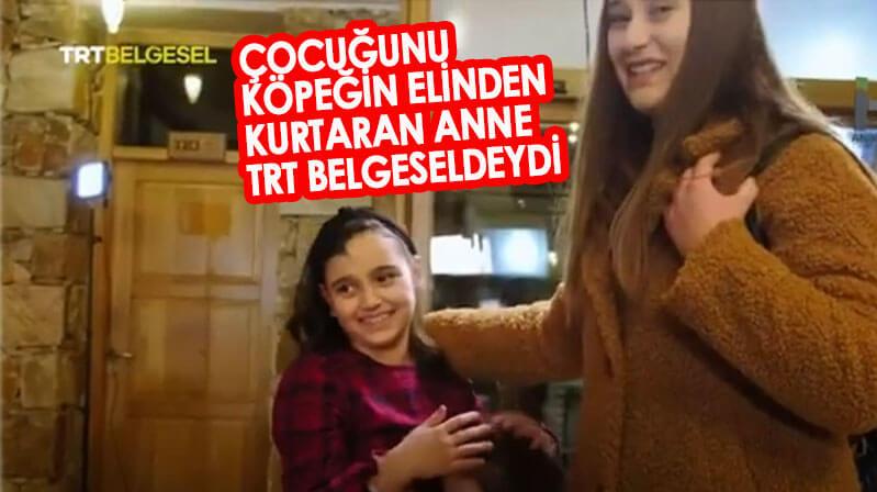 Çocuğunu köpeğin elinden kurtaran anne TRT Belgesel'de