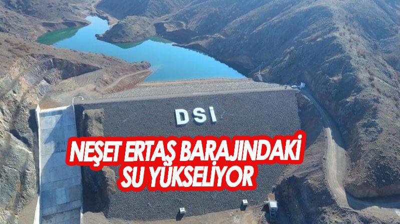 Neşet Ertaş Barajı'nda Su Yükseliyor