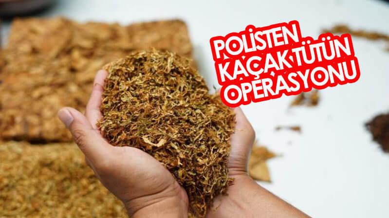 Kaçak tütün operasyonu 11,5 kilogram kıyılmış kaçak tütün