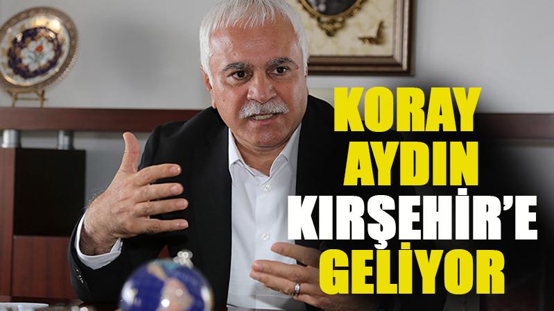 Aydın Kırşehir'e geliyor