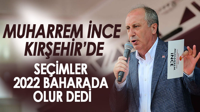 Muharrem İnce Kırşehir'de
