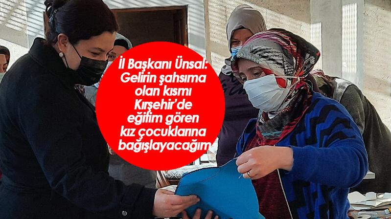 Ünsal: Gelirin şahsıma olan kısmı Kırşehir'de eğitim gören kız çocuklarına bağışlayacağım