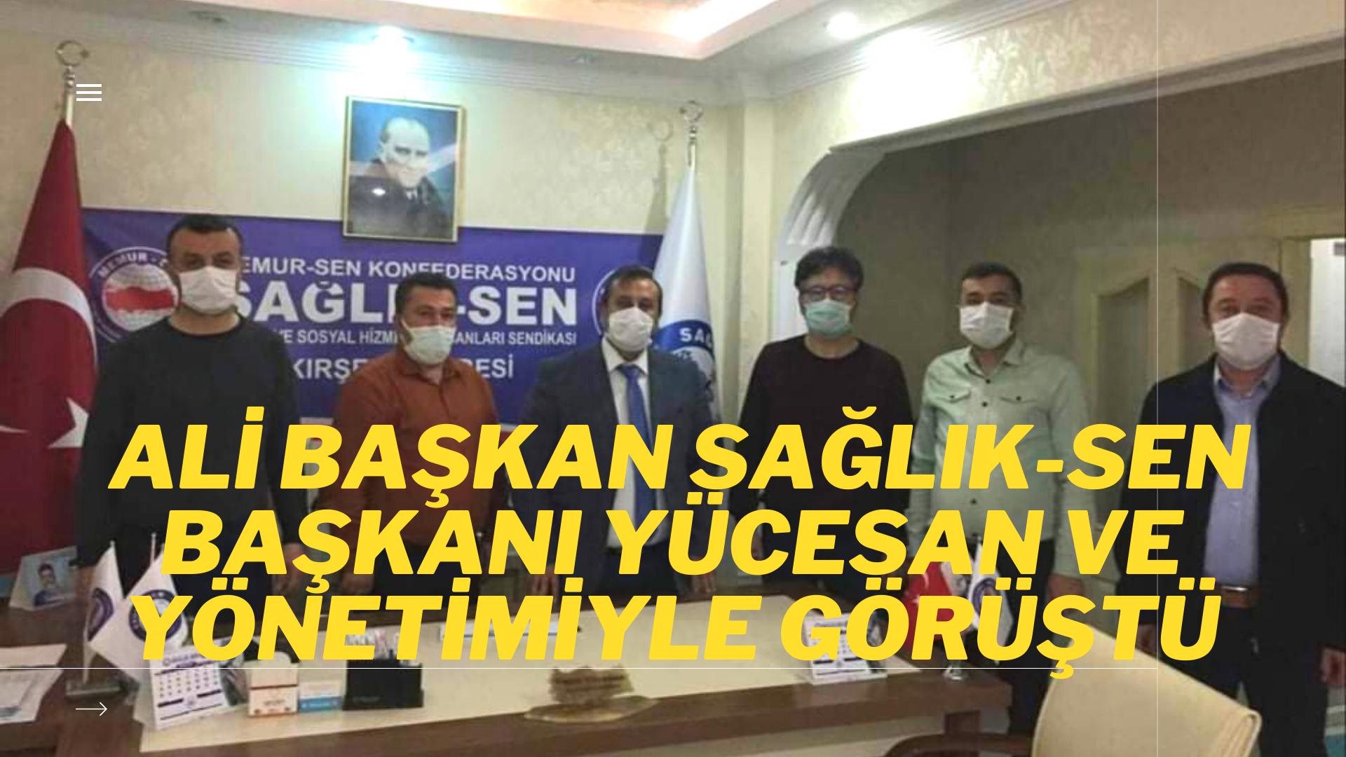Demir, Sağlık-Sen Başkanı Yücesan ve yönetimini ziyaret etti