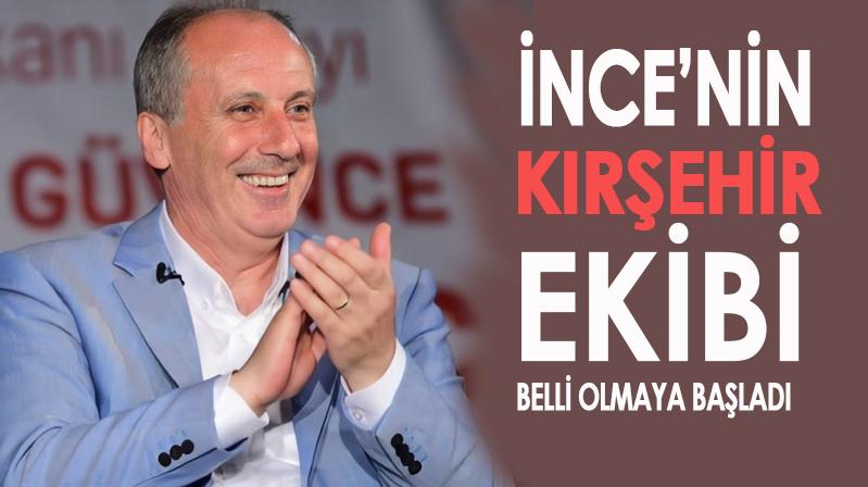 Muharrem İnce'nin partisinde Kırşehir'de kim olacak?
