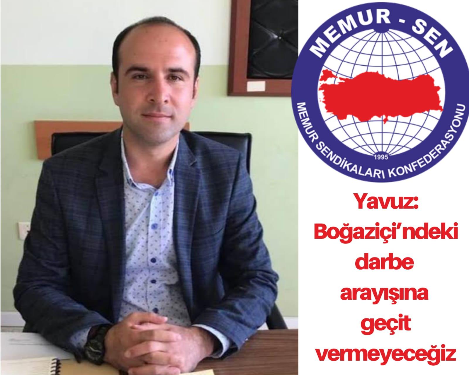 Memur-Sen Kırşehir Şube Başkanı Yavuz: Boğaziçi'ndeki darbe arayışına geçit vermeyeceğiz