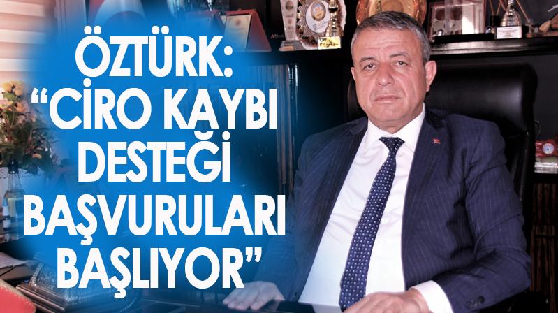 """ÖZTÜRK: """"CİRO KAYBI DESTEĞİ BAŞVURULARI BAŞLIYOR"""""""