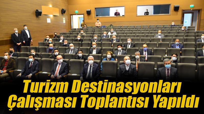 Turizm Destinasyonları Çalışması Toplantısı Yapıldı
