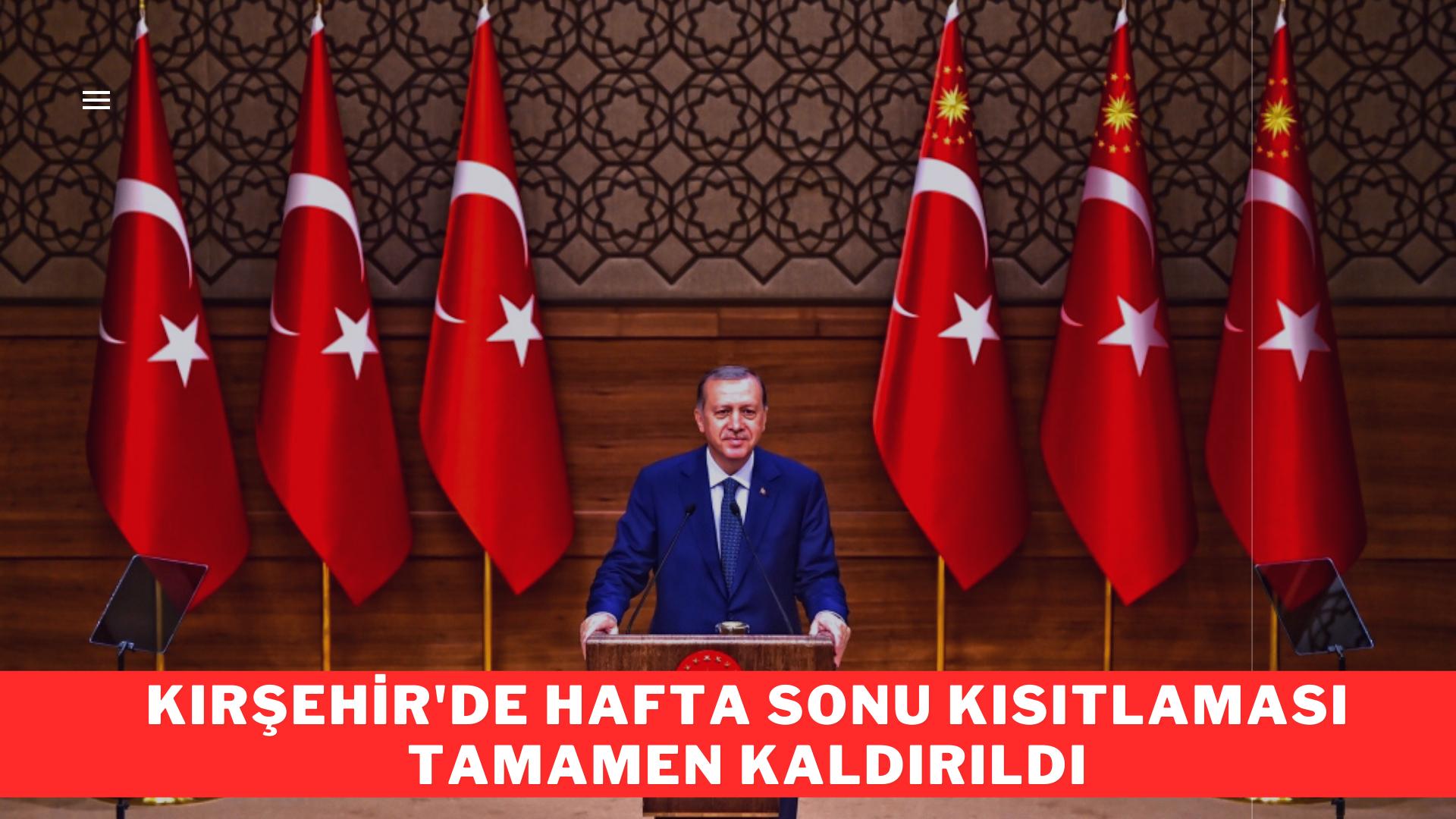 Kırşehir'de sokağa çıkma kısıtlaması tamamen kaldırıldı