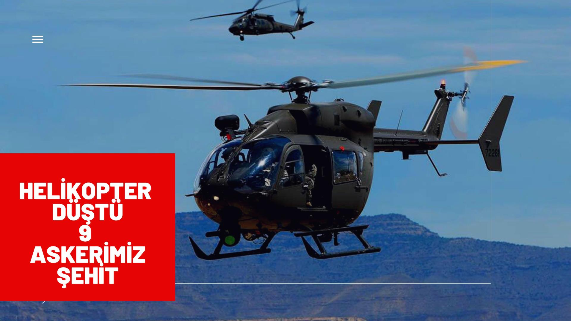 Bitlis'de askeri helikopter düştü 9 askerimiz şehit