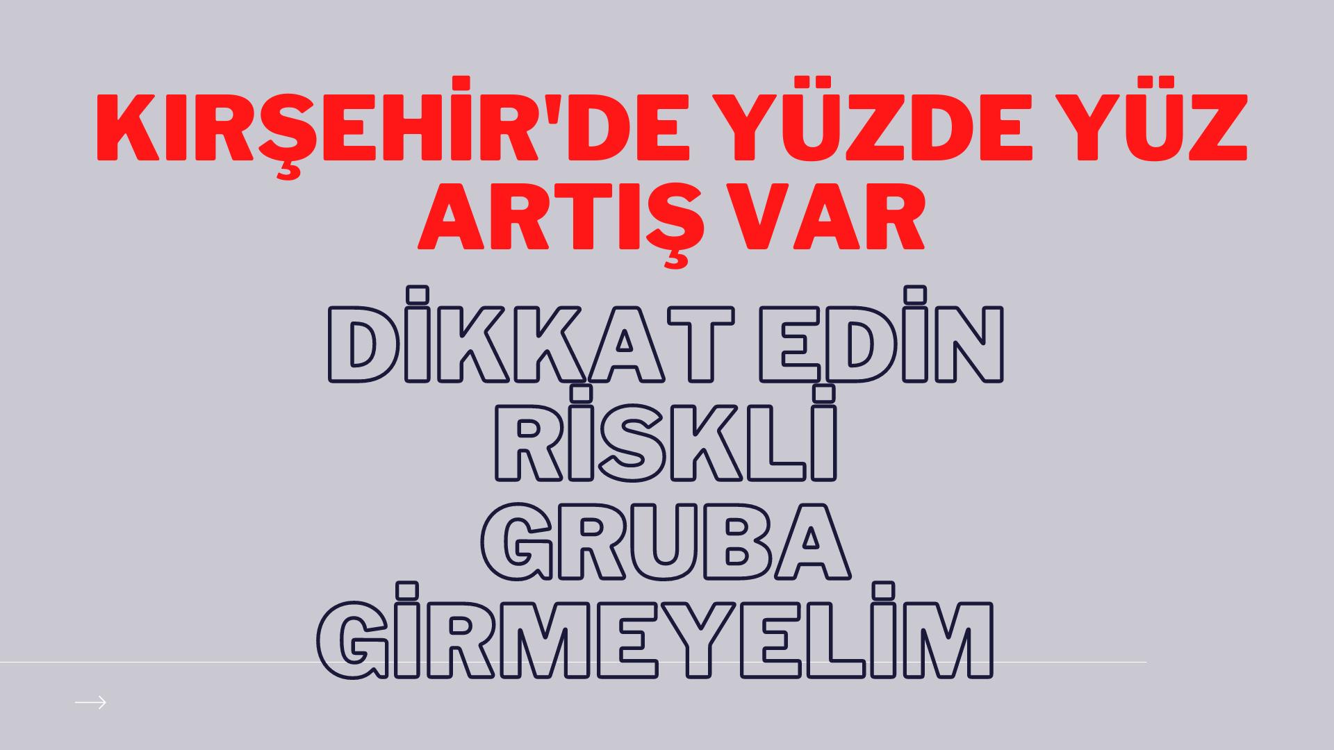 Kırşehir'de yüzde yüz artış var