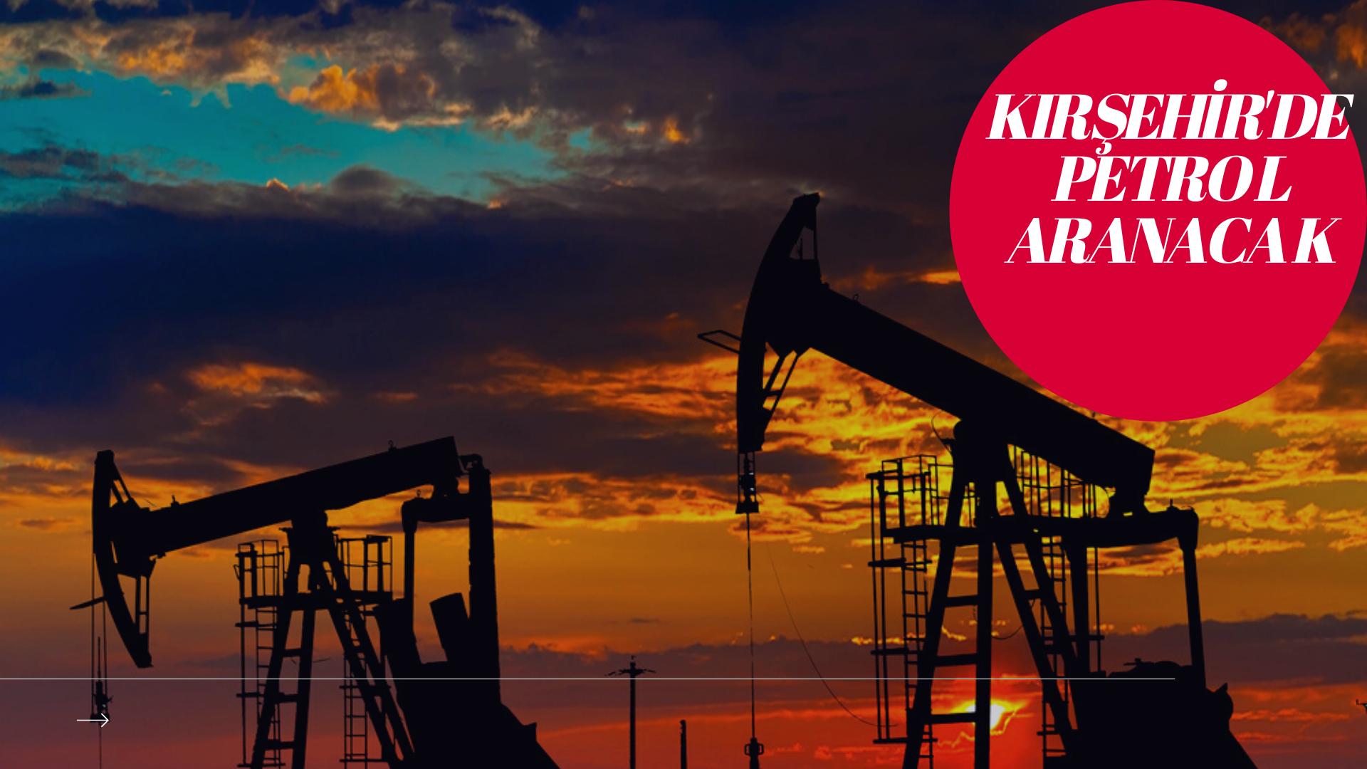 Kırşehir'de petrol aranacak