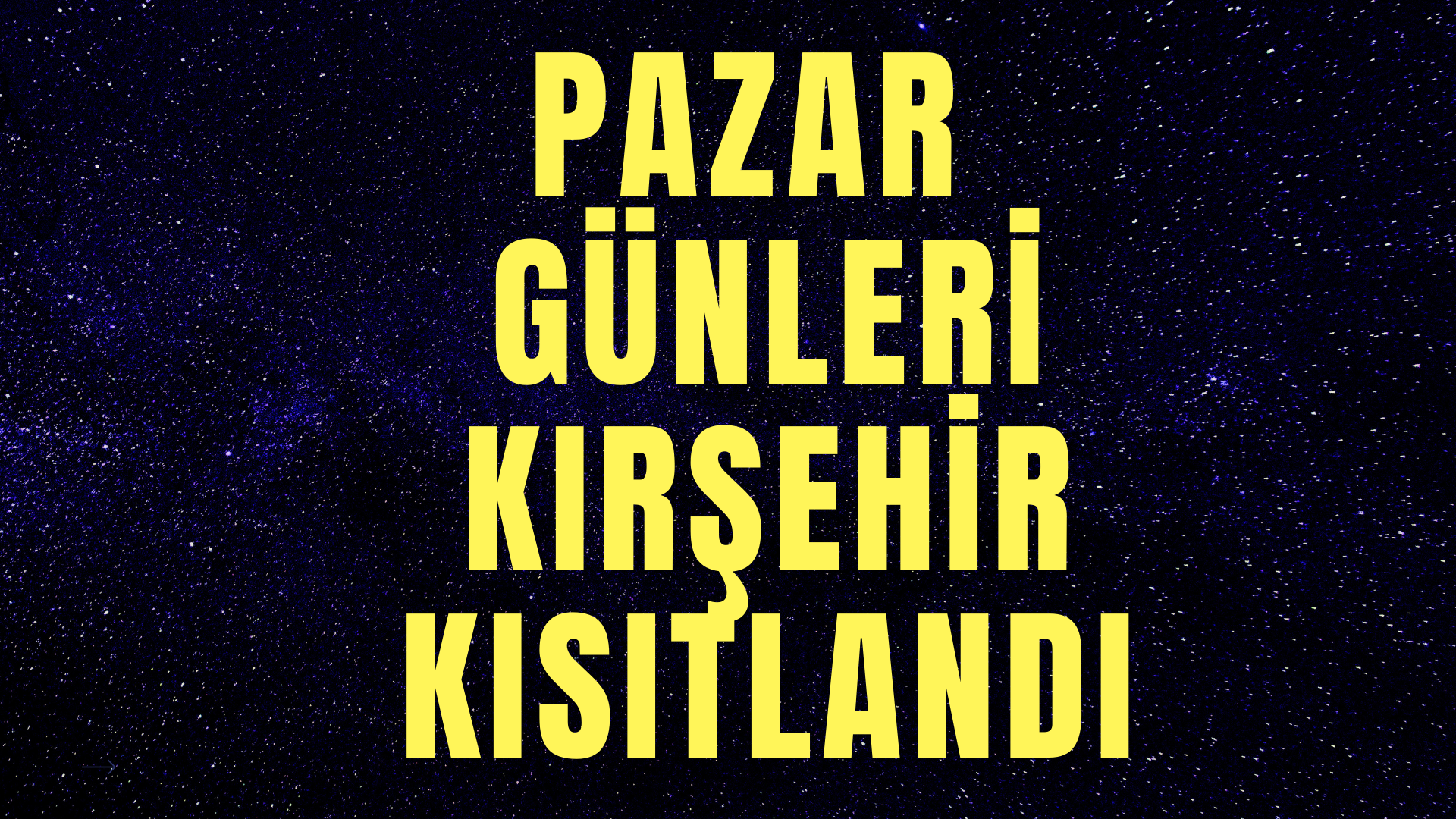 Kırşehir'de Pazar günleri kısıtlandı