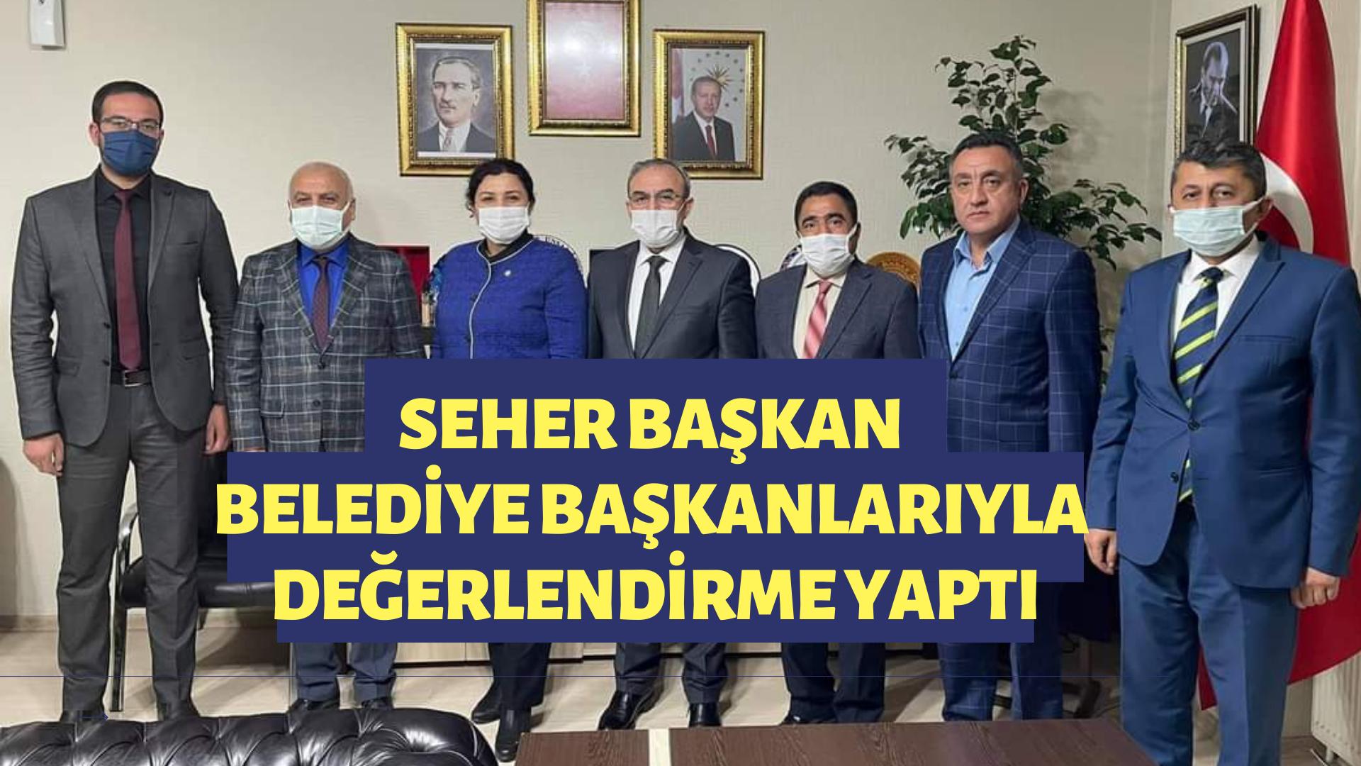 Seher Başkan Belediye Başkanlarıyla toplantı yaptı