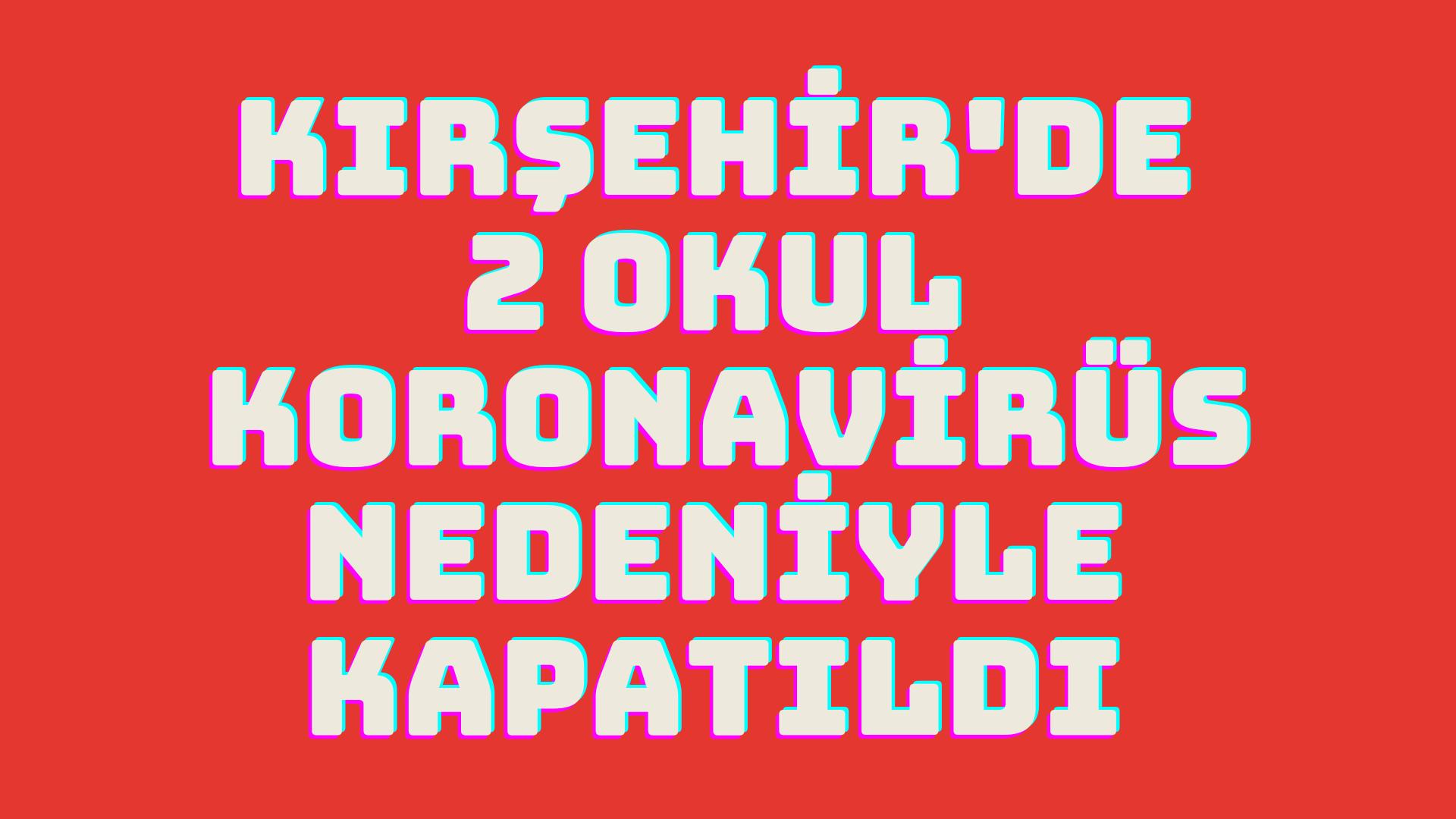 Kırşehir'de 2 okul kapatıldı