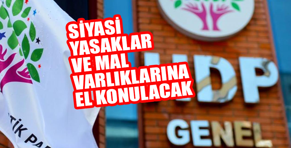 HDP yöneticilerine siyasi yasak ve mal varlıklarına el konulacak