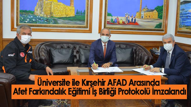 Üniversite ile Kırşehir AFAD Arasında Afet Farkındalık Eğitimi İş Birliği Protokolü İmzalandı